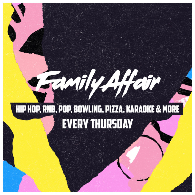Family Affair - Every Thursday [Free Entry]